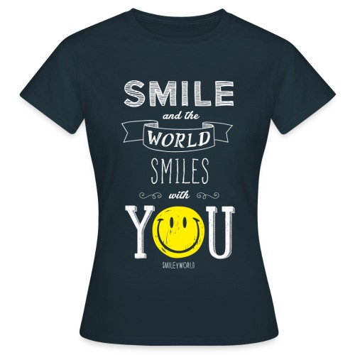 SmileyWorld Smile and the world smiles with you - Frauen T-Shirt