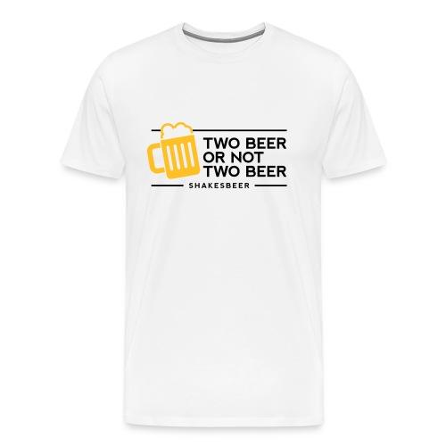 Too Beer or Not too Beer - Men's Premium T-Shirt