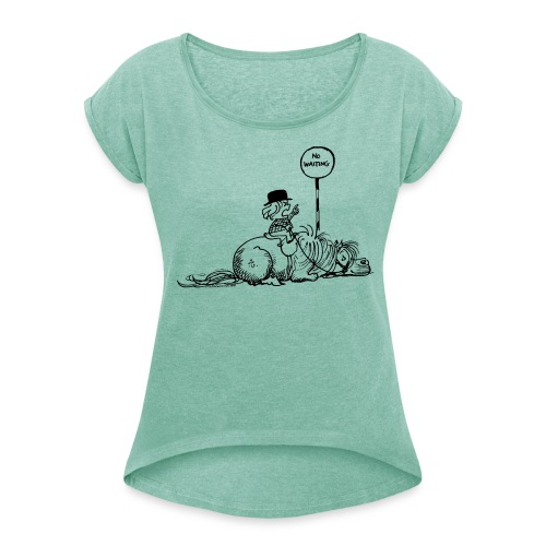 Thelwell Pony 'No waiting' - Women's T-Shirt with rolled up sleeves