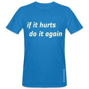 Bio T-Shirt - if it hurts - Männer Bio-T-Shirt