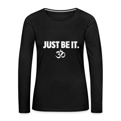 JUST BE IT Women's Long Sleeve (white logo) - Women's Premium Longsleeve Shirt