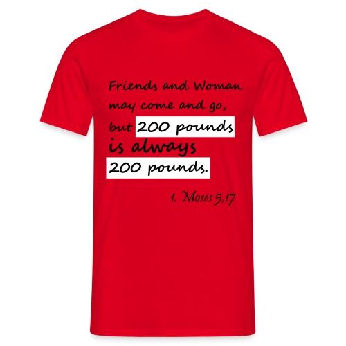 200 pounds is always 200 pounds - Männer T-Shirt