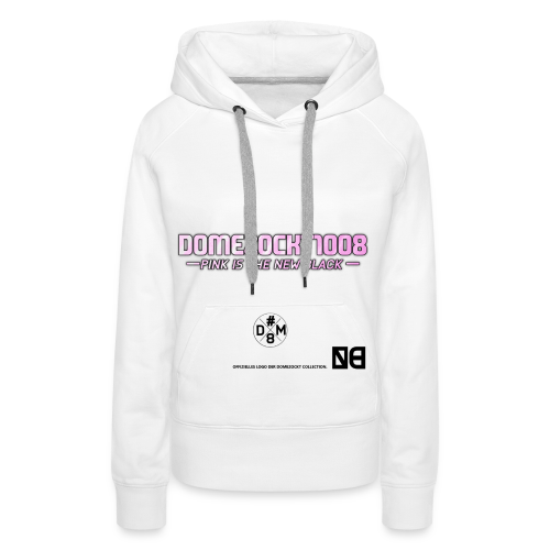 Domezockt-Pink is the new Black - Frauen Premium Hoodie