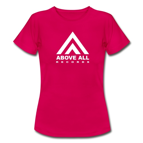 Above All Women - Women's T-Shirt