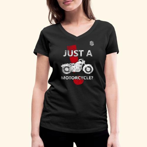 Just a Motorcycle cuello pico - Camiseta ecológica mujer con cuello de pico de Stanley & Stella