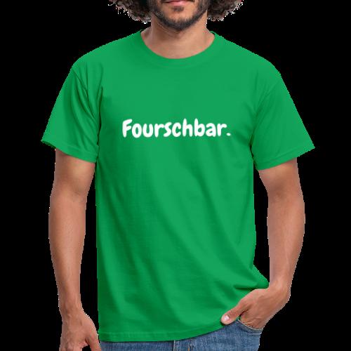 Fourschbar - Männer T-Shirt