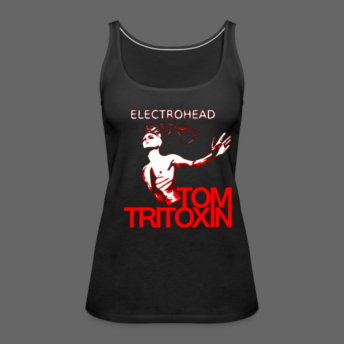 TOM TRITOXIN ELECTROHEAD Tank w - Frauen Premium Tank Top