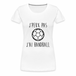 J'peux pas j'ai handball - T-shirt Premium Femme