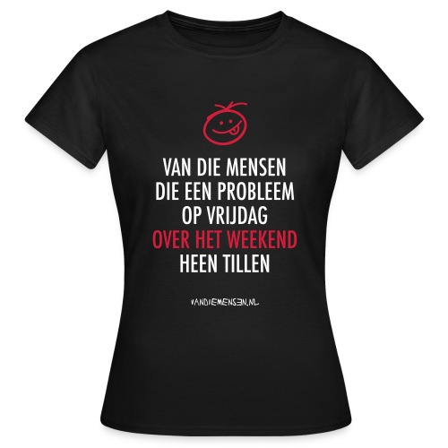 Dames shirt, standaard - Over het weekend - Vrouwen T-shirt