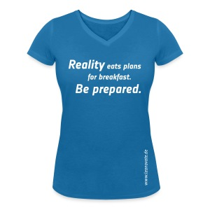 Shirt - Reality eats plans for breakfast - Frauen T-Shirt mit V-Ausschnitt