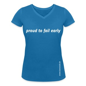 Shirt - proud to fail early - Frauen T-Shirt mit V-Ausschnitt