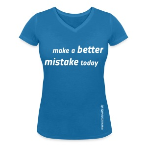 Shirt - make a better mistake today - Frauen T-Shirt mit V-Ausschnitt