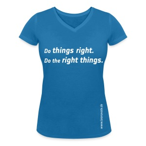 Shirt - Do things right, do the right things - Frauen T-Shirt mit V-Ausschnitt