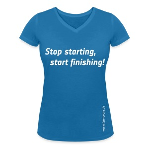 Shirt - Stop starting, start finishing - Frauen T-Shirt mit V-Ausschnitt