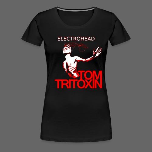 TOM TRITOXIN ELECTROHEAD w - Frauen Premium T-Shirt