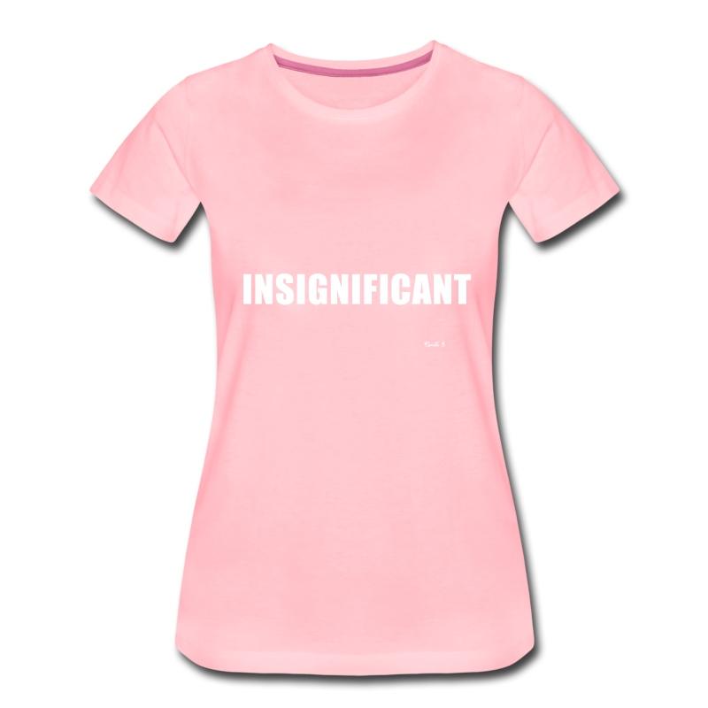 Insignificant - Women's Premium T-Shirt