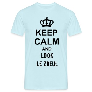 KEEP CALM AND LOOK LE ZbeuL - T-shirt Homme