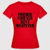 Friends forever boys whatever T-shirts - Dame-T-shirt
