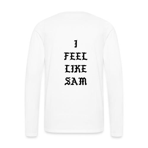 I Feel Like Sam - Men's Premium Longsleeve Shirt