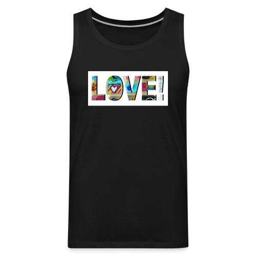 LOVE! SHIRT MEN - Männer Premium Tank Top