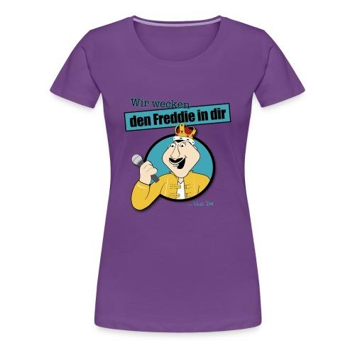 Wir wecken den Freddie.... - Frauen Premium T-Shirt