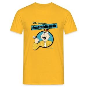 Wir wecken den Freddie - Männer T-Shirt