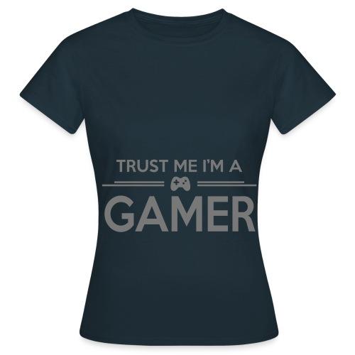 trust me im a gamer t shirt women - Women's T-Shirt