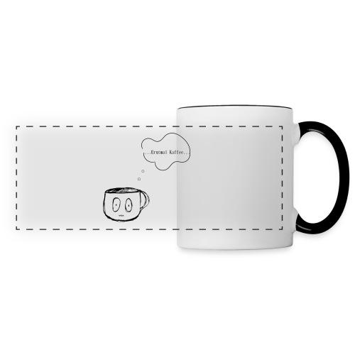 Tasse  Erstmal Kaffee - Panoramatasse
