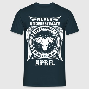 ...Power Of A Man Born In April, Aries Sign T-Shirts - Men's T-Shirt