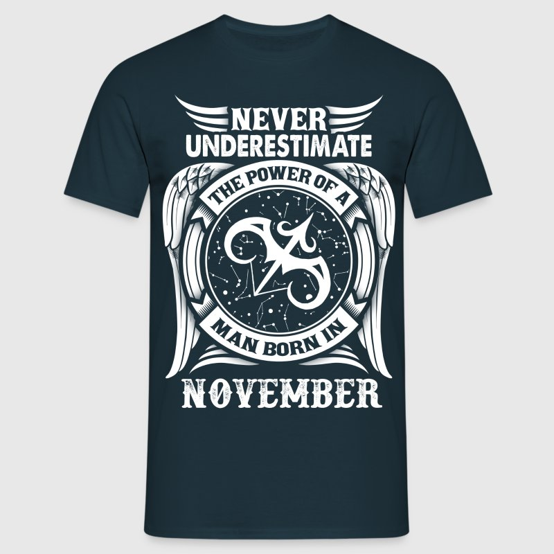 ...Power Of A Man Born In November, Sagittarius T-Shirts - Men's T-Shirt
