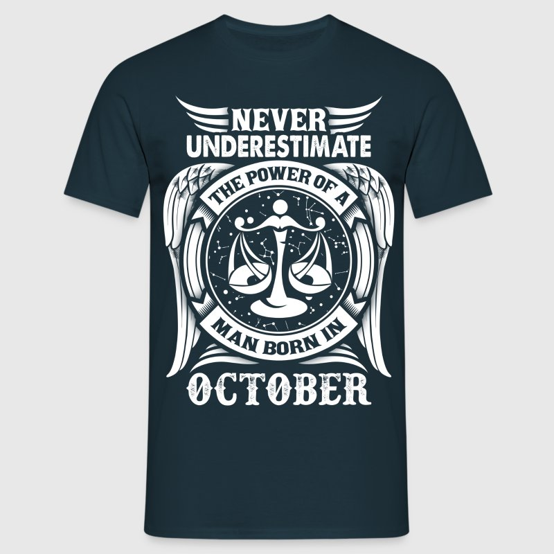 ...Power Of A Man Born In October, Libra Sign T-Shirts - Men's T-Shirt