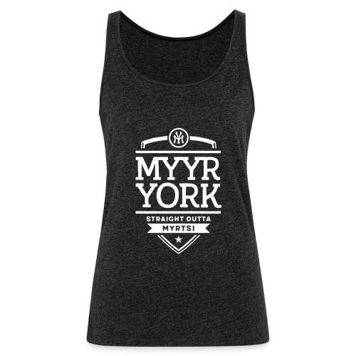 Myyr York - Straight Outta Myrtsi - Naisten premium hihaton toppi