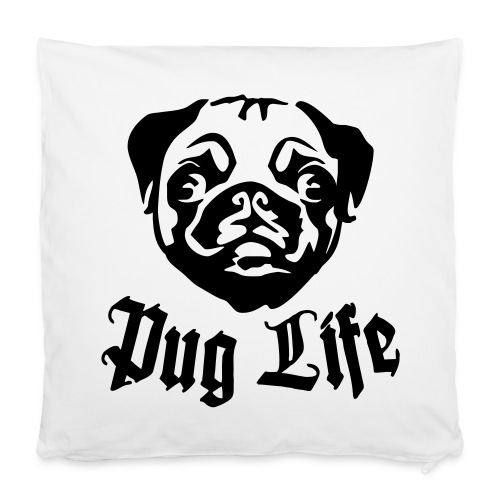 "pug life cushion  case 40x40cm - Pillowcase 16"" x 16"" (40 x 40 cm)"