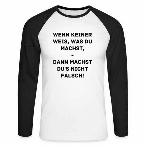 Wenn keiner weis, was du machst - Baseball Shirt - Men's Long Sleeve Baseball T-Shirt