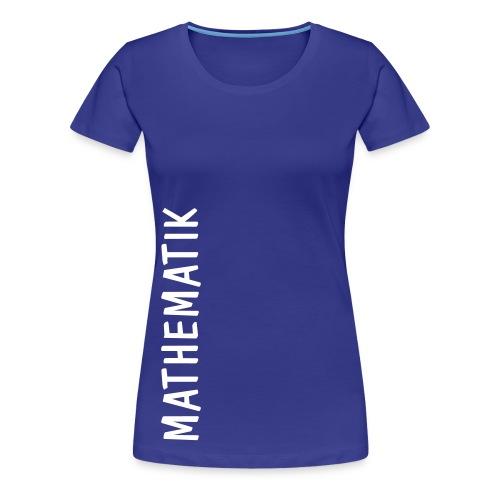 FS Mathe OL Damen Mathematik Schnitt 2 Königsblau ohne Graph - Frauen Premium T-Shirt