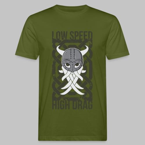Low Speed High Drag - Organic mænd