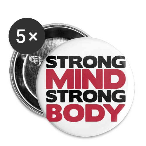 Stong Mind Strong Body Badge - Buttons small 25 mm
