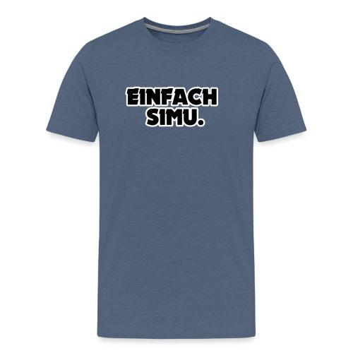 T-Shirt EINFACH SIMU. - Männer Premium T-Shirt