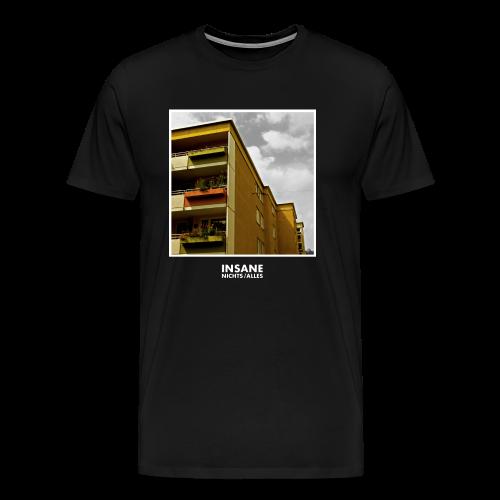 T-Shirt Insane - Nichts/Alles Schwarz - Männer Premium T-Shirt
