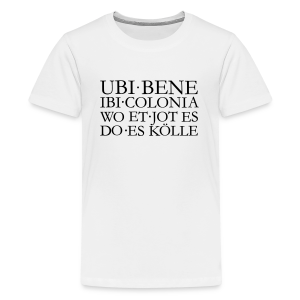 UBI BENE DO ES KÖLLE Köln Teenager T-Shirt - Teenager Premium T-Shirt