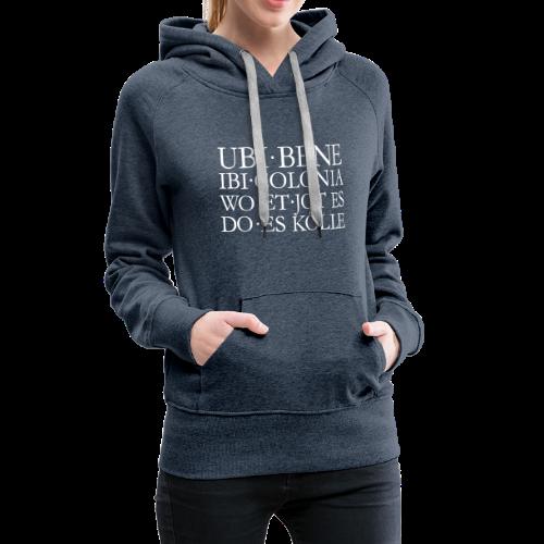 UBI BENE DO ES KÖLLE Köln Hoodie - Frauen Premium Hoodie
