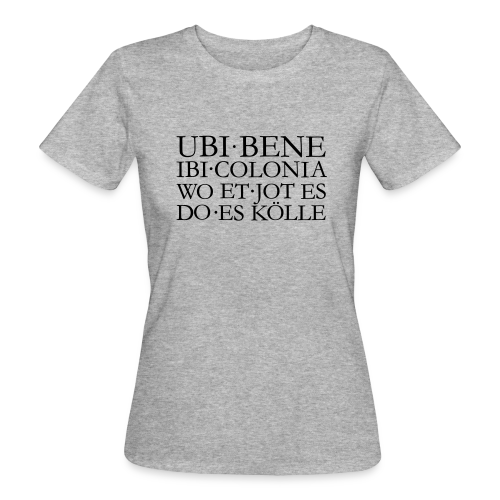 UBI BENE DO ES KÖLLE Köln Bio T-Shirt - Frauen Bio-T-Shirt