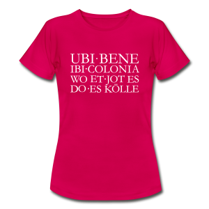 UBI BENE DO ES KÖLLE Köln T-Shirt - Frauen T-Shirt