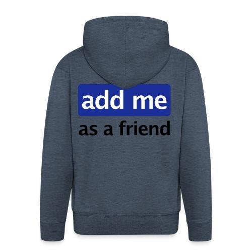 Sweater - Add me (as a friend) - Mannenjack Premium met capuchon