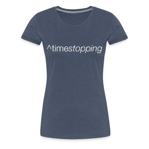 ^timestopping 002 - Women's Premium T-Shirt