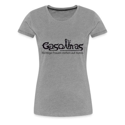 Gasolina Girl Shirt - Frauen Premium T-Shirt