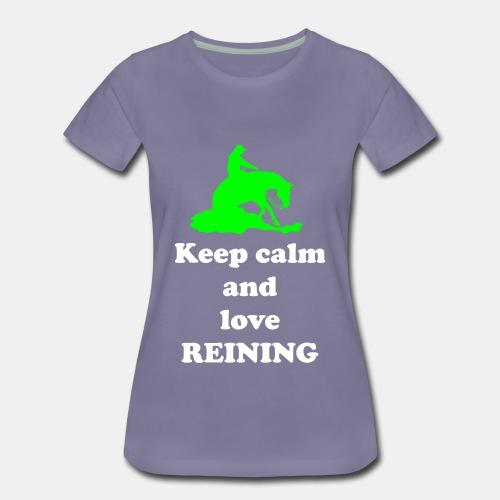 keep calm and love reining shirt - Frauen Premium T-Shirt