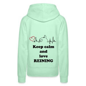 keep calm and love reining Pullover & Hoodies - Frauen Premium Hoodie