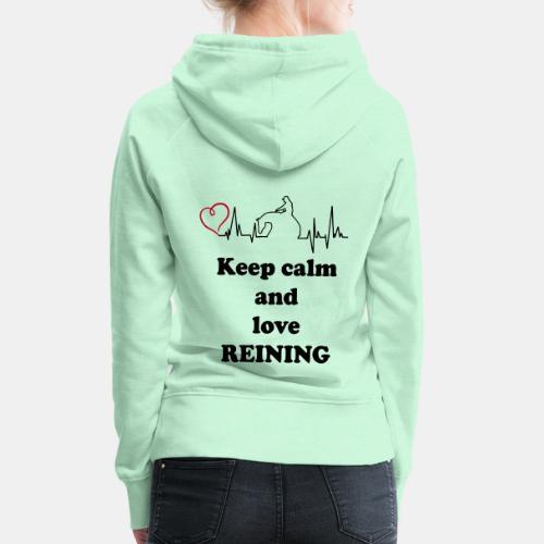 keep calm and love reining Hoodie - Frauen Premium Hoodie