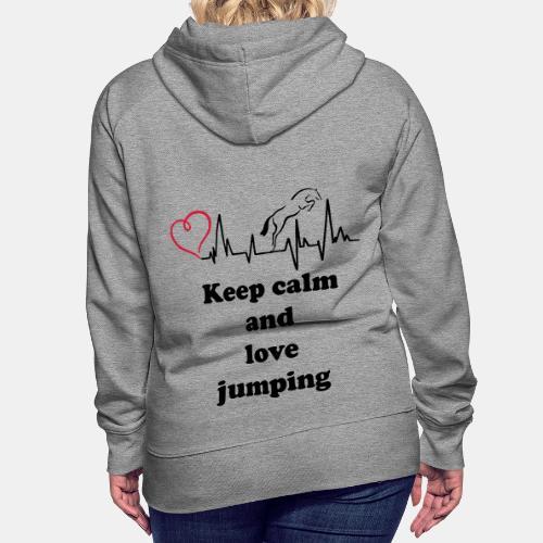 keep calm and love jumping - Frauen Premium Hoodie